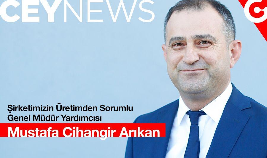Ceylan Group - Ceylan Group Üretimden Sorumlu Genel Müdür Yardımcısı Mustafa Cihangir Arıkan ile grubumuzu ve sektörü konuştuk.